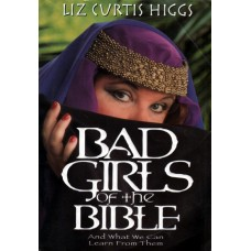 Bad girls of the Bible, Liz Curtis Higgs, used book