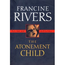 The atonement child, Francine Rivers, used book