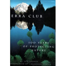 Sierra club. 100 years of protecting nature